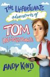 Jacket Image For: The Unfortunate Adventures of Tom Hillingthwaite