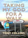 Jacket Image For: Taking My God for a Walk