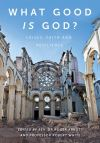 Jacket Image For: What Good is God?