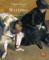 """Edgar Degas - Waiting"" by Richard Thomson (author)"