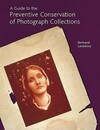 """""""A Guide to the Preventive Conservation of Photograph Collections"""" by . Lavedrine (author)"""