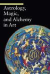 """Astrology, Magic, and Alchemy in Art"" by Matilde Battistini (author)"