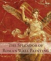 """The Splendor of Roman Wall Painting"" by . Pappalardo (author)"