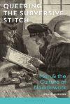 Queerinhg the Subversive Stitch