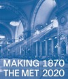 """Making The Met, 1870-2020"" by Andrea Bayer (editor)"