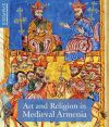 """Art and Religion in Medieval Armenia"" by Helen C. Evans (editor)"