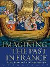 """""""Imagining the Past in France"""" by Elizabeth Morrison (author)"""