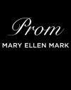 """Prom"" by Mary Ellen Mark (author)"