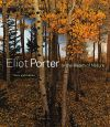 """Eliot Porter - In the Realm of Nature"" by . Martineau (author)"
