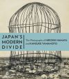 """Japan's Modern Divide - The Photographs of Hiroshi Hanaya and Kansuke Yamamoto"" by . Keller (author)"