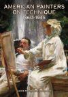 """American Painters on Technique - 1860-1945"" by Lance Mayer (author)"