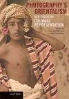 """""""Photography's Orientalism - New essays on Colonial Representation"""" by . Behdad (author)"""