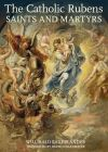 """The Catholic Rubens - Saints and Martyrs"" by Willibald Sauerlander (author)"