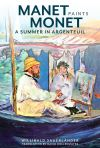 """Manet Paints Monet - A Summer in Argenteuil"" by . Sauerlander (author)"
