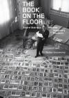 """The Book on the Floor - Andre Malraux and the Imaginary Museum"" by Walter Grasskamp (author)"