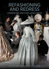 """Refashioning and Redressing - Conserving and Displaying Dress"" by Mary Brooks (author)"