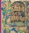 """""""The Fantasy of the Middle Ages"""" by Bryan C. Keene (author)"""