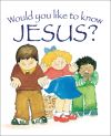 Jacket Image For: Would You Like to Know Jesus?