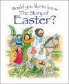 Jacket Image For: Would You Like to Know the Story of Easter?
