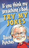Jacket Image For: If You Think My Preaching's Bad, Try My Jokes
