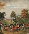 """Life in the Country House in Georgian Ireland"" by Patricia McCarthy (author)"