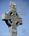 """Early Irish Sculpture and the Art of the High Crosses"" by Roger A. Stalley (author)"