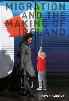 Migration and the Making of Ireland Jacket Image