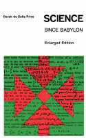 """Science Since Babylon"" by Derek J. deSolla      Price"