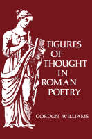 """Figures of Thought in Roman Poetry"" by Gordon Williams"
