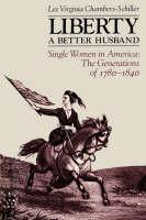 """""""Liberty A Better Husband"""" by Lee Virginia Chambers-Schiller"""