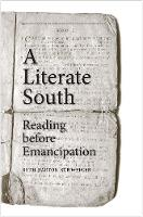 """A Literate South"" by Beth Barton Schweiger"
