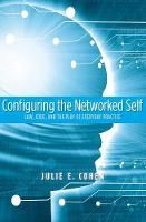 """Configuring the Networked Self"" by Julie E. Cohen"