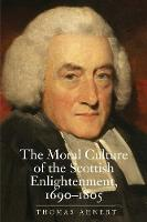 """""""The Moral Culture of the Scottish Enlightenment"""" by Thomas Ahnert"""