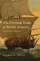 """The Overseas Trade of British America"" by Thomas M. Truxes"