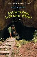 """Back to the Future in the Caves of Kaua'i"" by David A. Burney"