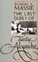"""""""The Last Diary of Tsaritsa Alexandra"""" by Tsaritsa Alexandra"""