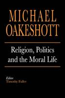 """Religion, Politics, and the Moral Life"" by Michael Oakeshott"