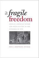"""""""A Fragile Freedom"""" by Erica Armstrong Dunbar"""