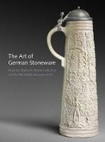 """The Art of German Stoneware, 1300-1900"" by Jack Hinton"