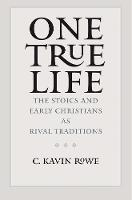 """One True Life"" by C. Kavin Rowe"