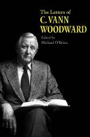 """The Letters of C. Vann Woodward"" by C. Vann Woodward"
