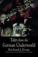 """""""Tales from the German Underworld"""" by Richard J.              Evans"""