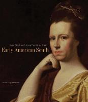 """""""Painters and Paintings in the Early American South"""" by Carolyn J. Weekley"""