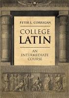 """""""College Latin"""" by Peter L. Corrigan"""