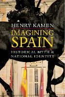 """""""Imagining Spain"""" by Henry Kamen"""
