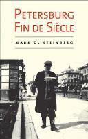 """""""Petersburg Fin de Siecle"""" by Mark D.              Steinberg"""