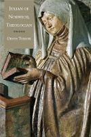 """Julian of Norwich, Theologian"" by Denys Turner"