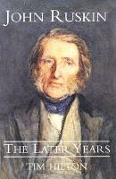 """John Ruskin"" by Tim Hilton"