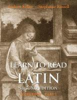 """Learn to Read Latin, Second Edition (Workbook Part 1)"" by Andrew Keller"