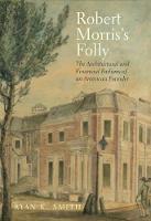 """Robert Morris's Folly"" by Ryan K. Smith"